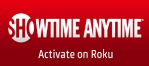How To Activate Showtime Anytime On Roku